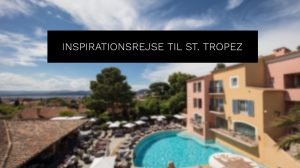 Inspirationsrejse - St. Tropez